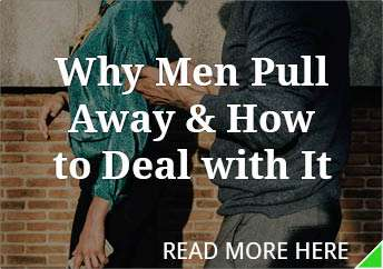 Why Do Men Pull Away and How to Deal With It As A High Value Woman